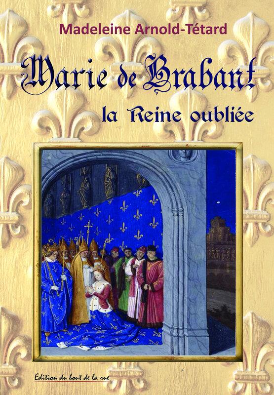 MARIE DE BRABANT LA REINE OUBLIÉE
