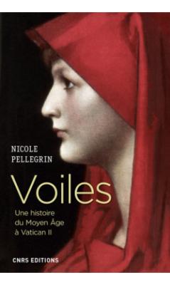 """Mille ans de voiles en Occident. Nicole Pellegrin, : """"Voiles. Une histoire du Moyen Âge à Vatican II"""""""