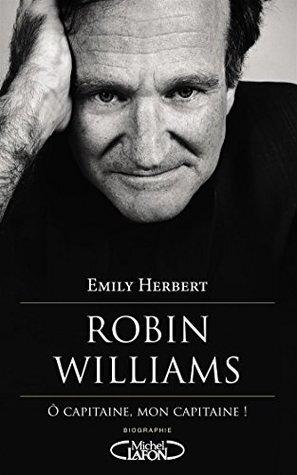 Robin Williams : ô capitaine, mon capitaine ! Emily Herbert