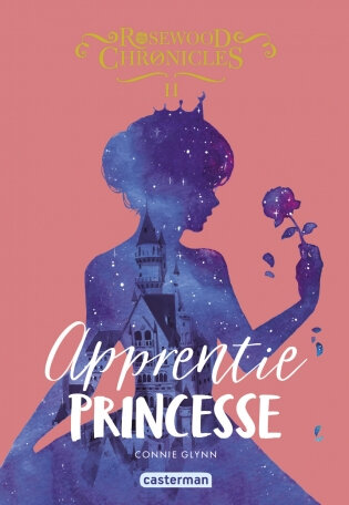 Rosewood Chronicles 2 apprentie princesse