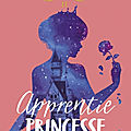 Apprentie princesse (the rosewood chronicle #2) par connie glynn