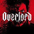 Overlord - 2018 (zombies, expérimentations nazies et autres monstruosités)