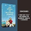 Concours les heros ne meurent jamais :3 dvd d'un beau road movie burlesque à gagner!