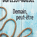 Demain, peut-etre - carole duplessy-rousee.