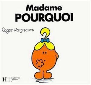 madame-pourquoi
