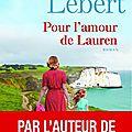 Karine lebert : les amants de l'été 44, tome 2 : pour l'amour de lauren