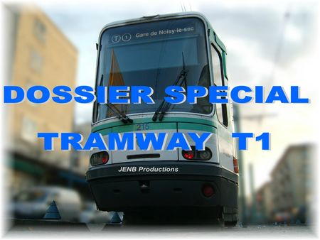 Dossier tramway T1 © JENB Productions