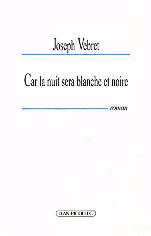 Joseph Vebret - Car la nuit sera blanche et noire
