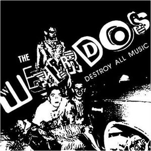 the_weirdos_destroy_all_music