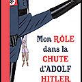 mon_role_dans_la_chute_d_adolf_hitler