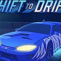 Jeu shift to drift