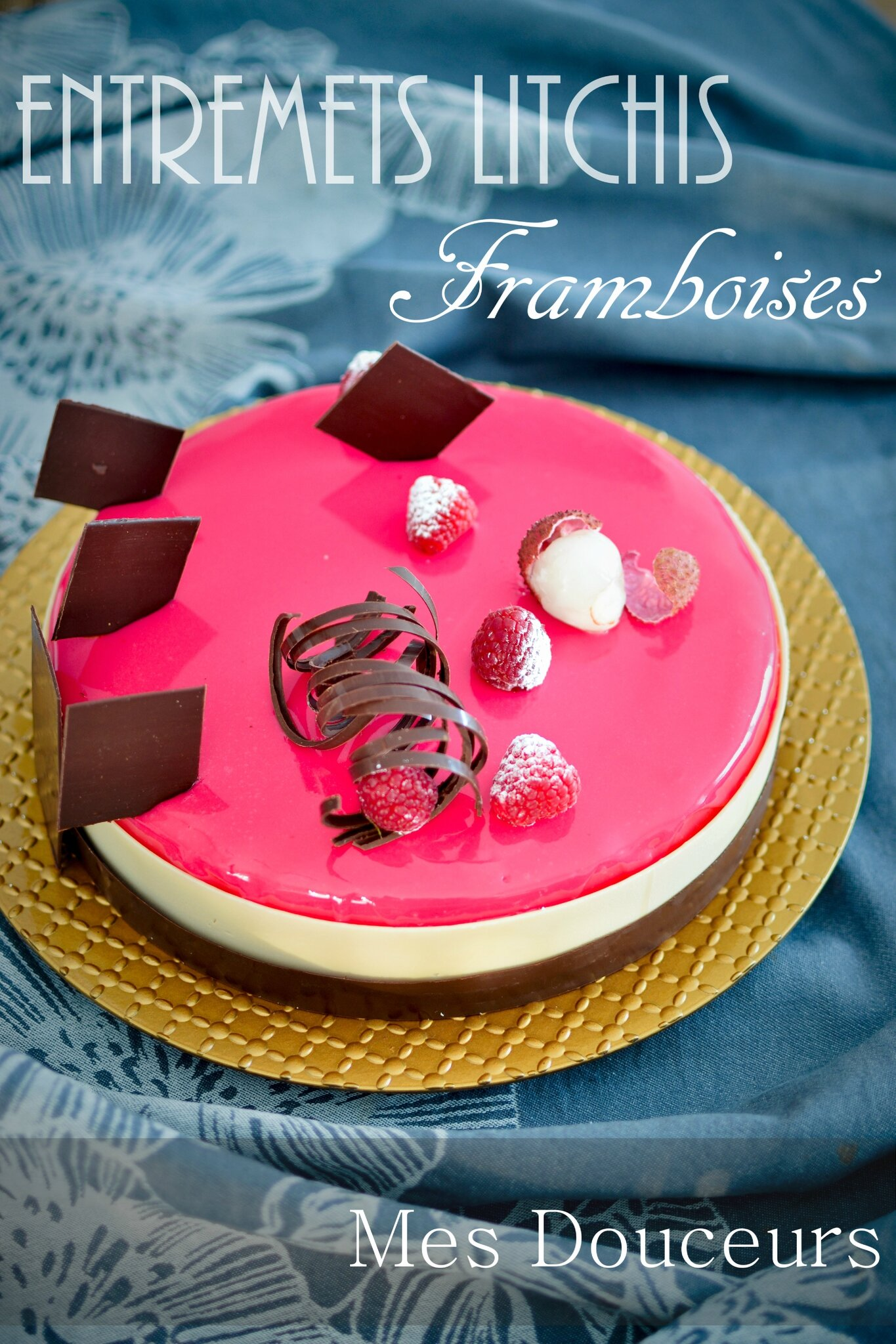 Entremets Litchis Framboises Biscuit Madeleine Mes Douceurs