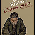 L'herbe de fer - william kennedy - editions belfond