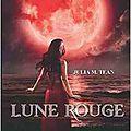 Lune rouge > julia m. tean