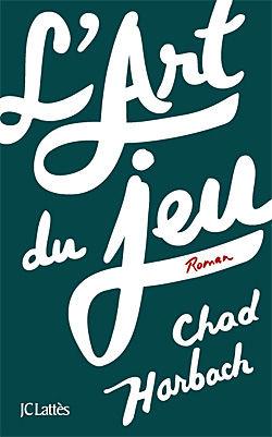 L_art_du_jeu_de_Chad_Harbach