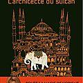 L'architecte du sultan - elif shakaf