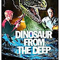 Dinosaur from the deep (le jurassic park du pauvre)
