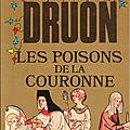 Les rois maudits 3 - les poisons de la couronne - maurice druon -2/5