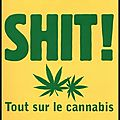 Shit ! - tout sur le cannabis - bruno blum - editions first