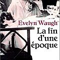 La fin d'une époque, evelyn waugh