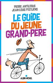 """Résultat de recherche d'images pour """"Le Guide du jeune grand-père albin michel"""""""