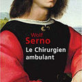 Le chirurgien ambulant (histoire vraie) Wolf Serno