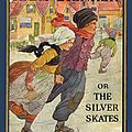 Hans brinker, or the silver skates (mary mapes dodge)
