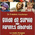 Bibliotheque : guide de survie pour parents débordés