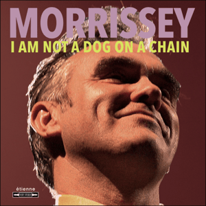 Morrissey_-_I_Am_Not_a_Dog_on_a_Chain