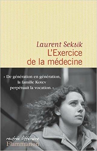 L'exercice de la Médecine de Laurent Seksik 2