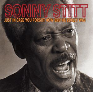 Sonny_Stitt___1981___Just_In_Case_You_Forgot_How_Bad_He_Really_Was__32jazz_Savoy_