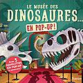 Le musée des dinosaures... en pop-up !
