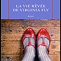 la vie revee de virginia fly