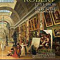Hubert robert (1733-1808) un peintre visionnaire au louvre