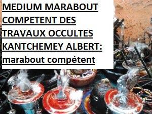 MEDIUM MARABOUT COMPETENT DES TRAVAUX OCCULTES KANTCHEMEY ALBERT