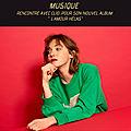 Nouvelle rencontre avec la chanteuse clio pour son 3e album, l'amour hélas !