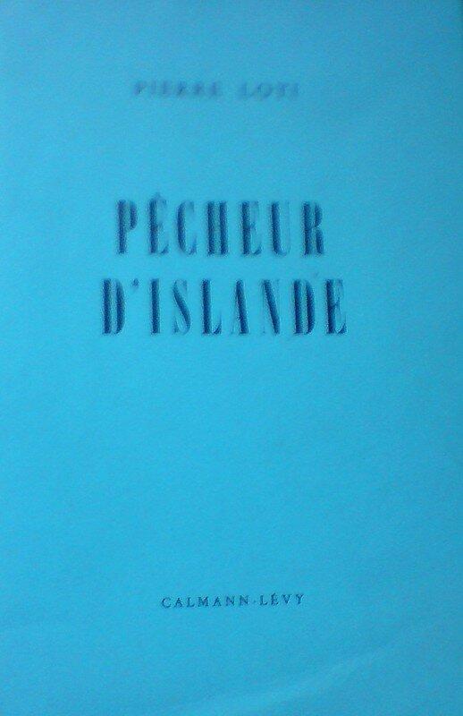 Pêcheur d 'Islande , Pierre Loti ...