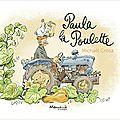 Paula la poulette, de michaël crosa, chez marmaille et compagnie **