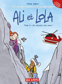 Ali et Lola; Tome 3. Ne m'laisse pas choir !