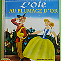 Livre collection ... l'oie au plumage d'or (1970) * petit livre d'or *