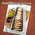 Moelleux chocolat poire et noix