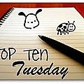 Top ten tuesday 7
