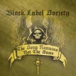 blacklabelsociety-thesongremainsnotthesame