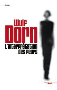 wulf_dorn_interpretation_peurs_cherche_midi
