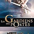Les gardiens des portes; tome 2 : alicia, de sonia alain ( service presse )