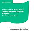 Impact sanitaire de la pollution atmosphérique dans neuf villes françaises. résultats du projet aphekom - invs
