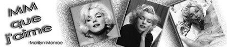 Marilyn La MM que j'Aime