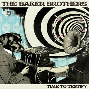 The_Baker_Brothers-Time_To_Testify_b