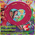 31 et 32 projet52 2017 - Mon amour et Miroir mon beau miroir