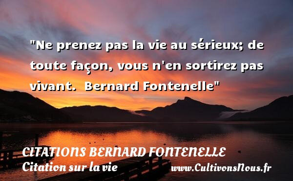 Citation Bernard Fontenelle